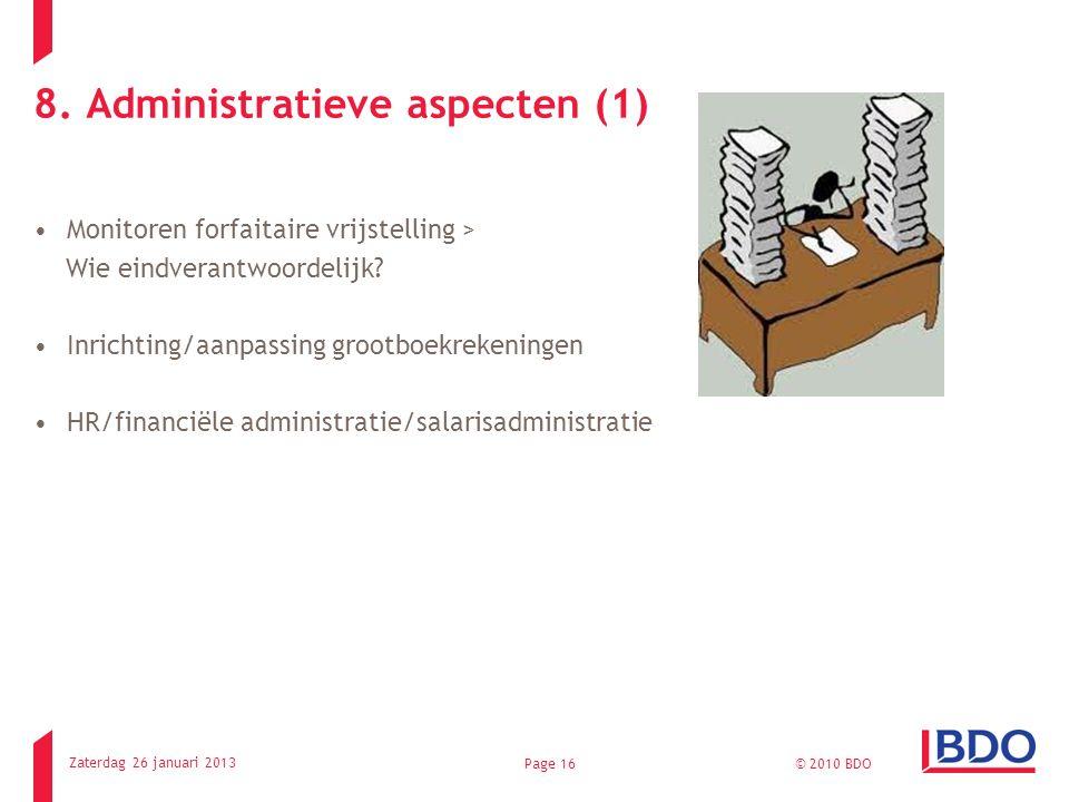 8. Administratieve aspecten (1) Monitoren forfaitaire vrijstelling > Wie eindverantwoordelijk.