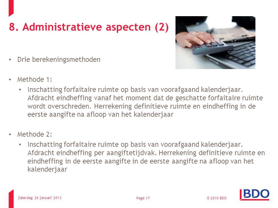 8. Administratieve aspecten (2) Drie berekeningsmethoden Methode 1: Inschatting forfaitaire ruimte op basis van voorafgaand kalenderjaar. Afdracht ein
