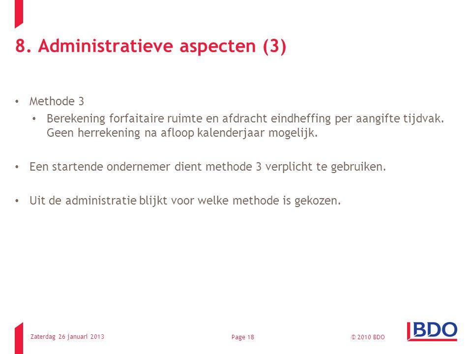 8. Administratieve aspecten (3) Methode 3 Berekening forfaitaire ruimte en afdracht eindheffing per aangifte tijdvak. Geen herrekening na afloop kalen