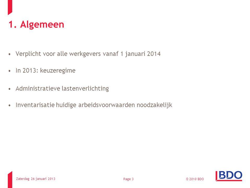 1. Algemeen Verplicht voor alle werkgevers vanaf 1 januari 2014 In 2013: keuzeregime Administratieve lastenverlichting Inventarisatie huidige arbeidsv