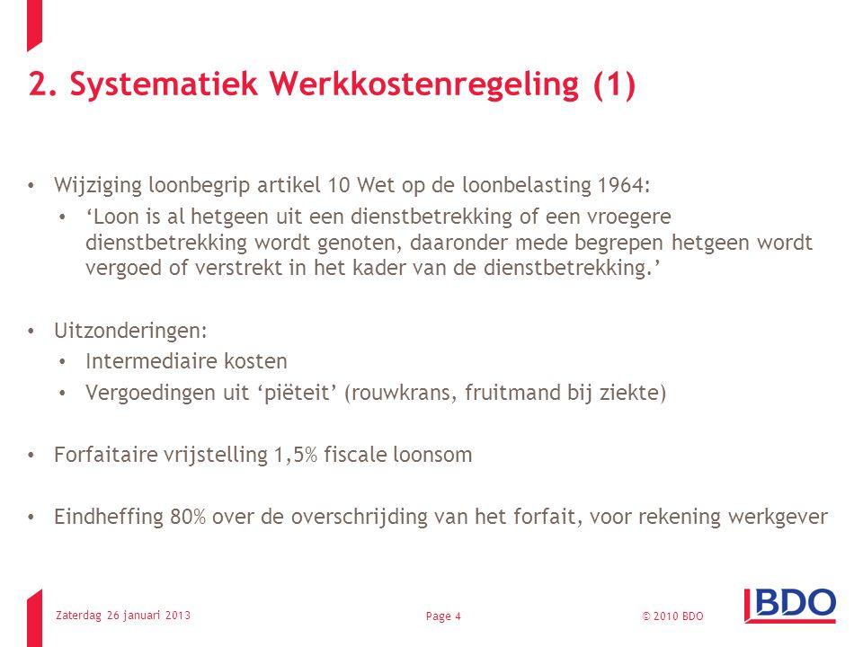 2. Systematiek Werkkostenregeling (1) Wijziging loonbegrip artikel 10 Wet op de loonbelasting 1964: 'Loon is al hetgeen uit een dienstbetrekking of ee