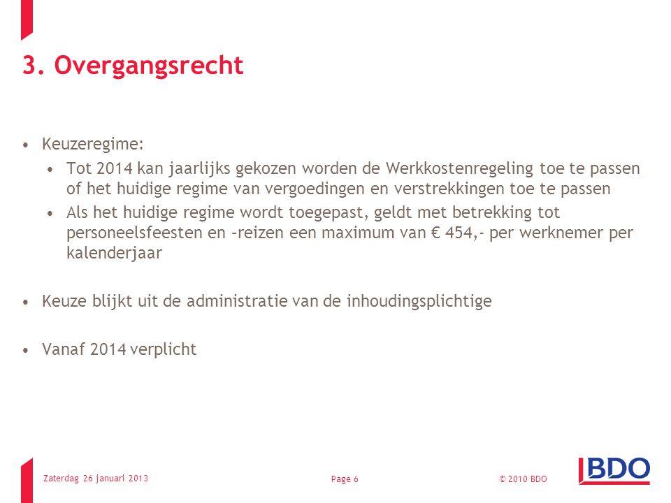 3. Overgangsrecht Keuzeregime: Tot 2014 kan jaarlijks gekozen worden de Werkkostenregeling toe te passen of het huidige regime van vergoedingen en ver
