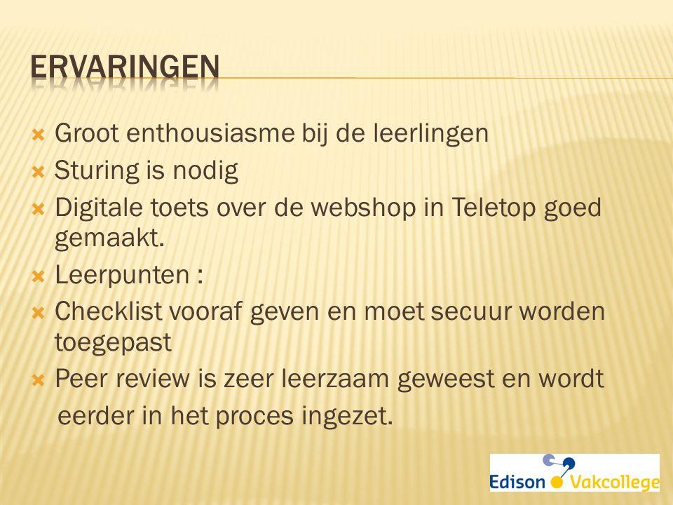  Groot enthousiasme bij de leerlingen  Sturing is nodig  Digitale toets over de webshop in Teletop goed gemaakt.  Leerpunten :  Checklist vooraf
