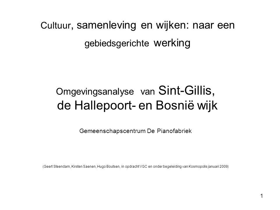 1 Cultuur, samenleving en wijken: naar een gebiedsgerichte werking Omgevingsanalyse van Sint-Gillis, de Hallepoort- en Bosnië wijk Gemeenschapscentrum