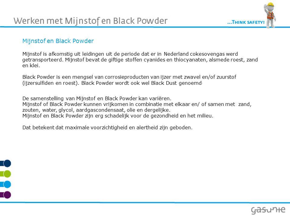 Mijnstof en Black Powder Mijnstof is afkomstig uit leidingen uit de periode dat er in Nederland cokesovengas werd getransporteerd.