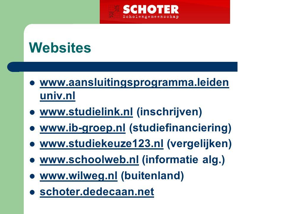 Websites www.aansluitingsprogramma.leiden univ.nl www.aansluitingsprogramma.leiden univ.nl www.studielink.nl (inschrijven) www.studielink.nl www.ib-groep.nl (studiefinanciering) www.ib-groep.nl www.studiekeuze123.nl (vergelijken) www.studiekeuze123.nl www.schoolweb.nl (informatie alg.) www.schoolweb.nl www.wilweg.nl (buitenland) www.wilweg.nl schoter.dedecaan.net