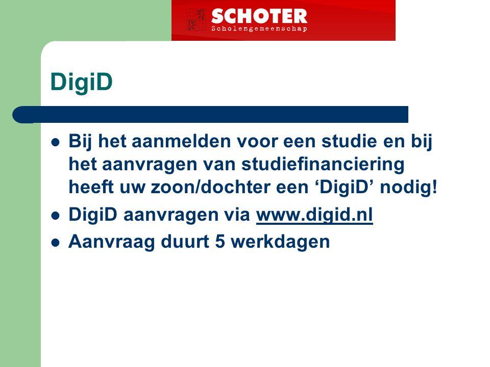 DigiD Bij het aanmelden voor een studie en bij het aanvragen van studiefinanciering heeft uw zoon/dochter een 'DigiD' nodig.