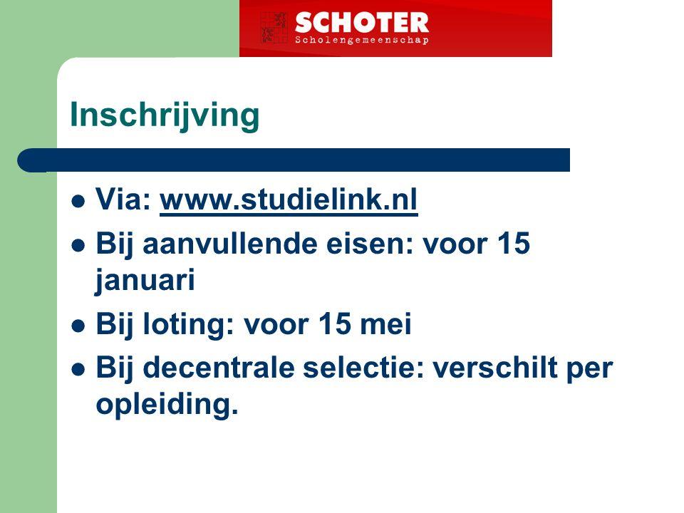 Inschrijving Via: www.studielink.nlwww.studielink.nl Bij aanvullende eisen: voor 15 januari Bij loting: voor 15 mei Bij decentrale selectie: verschilt per opleiding.