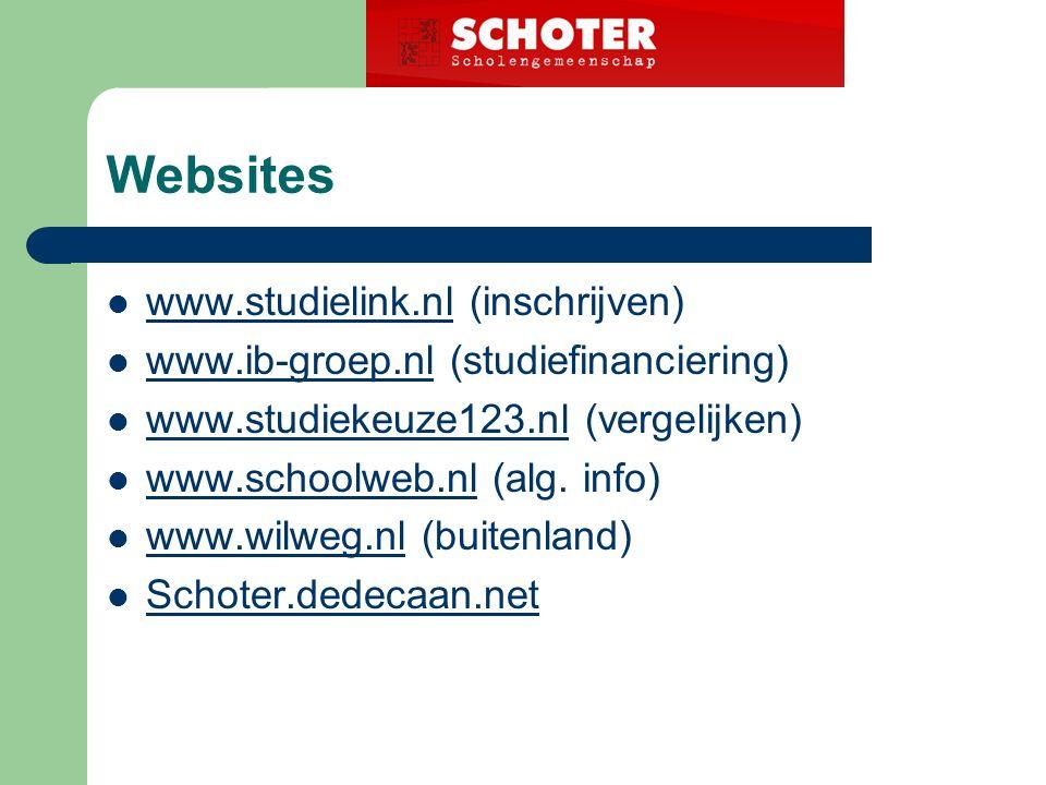 Websites www.studielink.nl (inschrijven) www.studielink.nl www.ib-groep.nl (studiefinanciering) www.ib-groep.nl www.studiekeuze123.nl (vergelijken) www.studiekeuze123.nl www.schoolweb.nl (alg.
