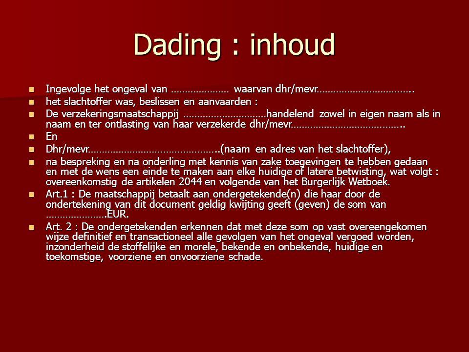 Dading : inhoud Ingevolge het ongeval van ………………… waarvan dhr/mevr……………………………..