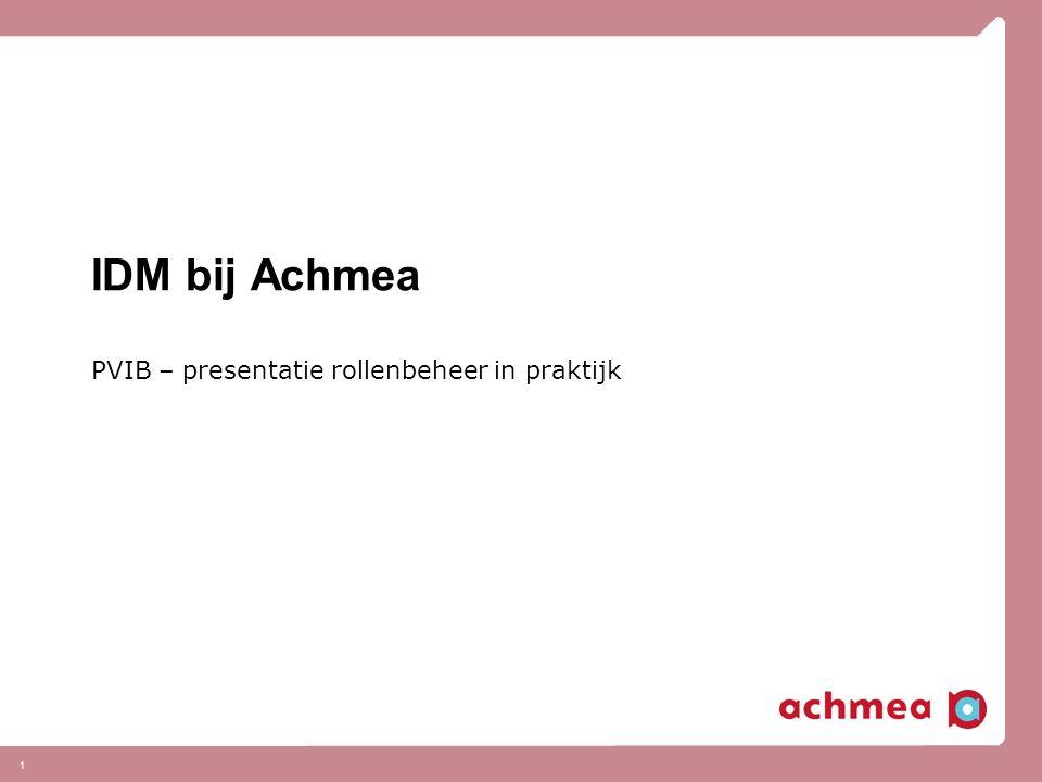 1 IDM bij Achmea PVIB – presentatie rollenbeheer in praktijk