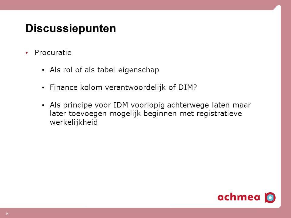 14 Discussiepunten Procuratie Als rol of als tabel eigenschap Finance kolom verantwoordelijk of DIM.