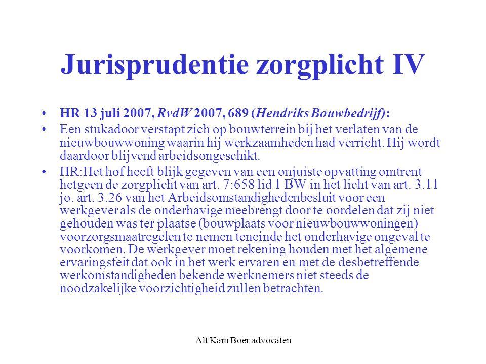Alt Kam Boer advocaten Jurisprudentie zorgplicht IV HR 13 juli 2007, RvdW 2007, 689 (Hendriks Bouwbedrijf): Een stukadoor verstapt zich op bouwterrein bij het verlaten van de nieuwbouwwoning waarin hij werkzaamheden had verricht.