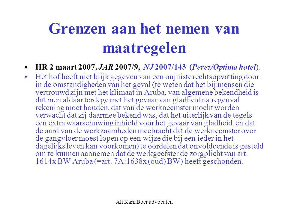 Alt Kam Boer advocaten Grenzen aan het nemen van maatregelen HR 2 maart 2007, JAR 2007/9, NJ 2007/143 (Perez/Optima hotel).