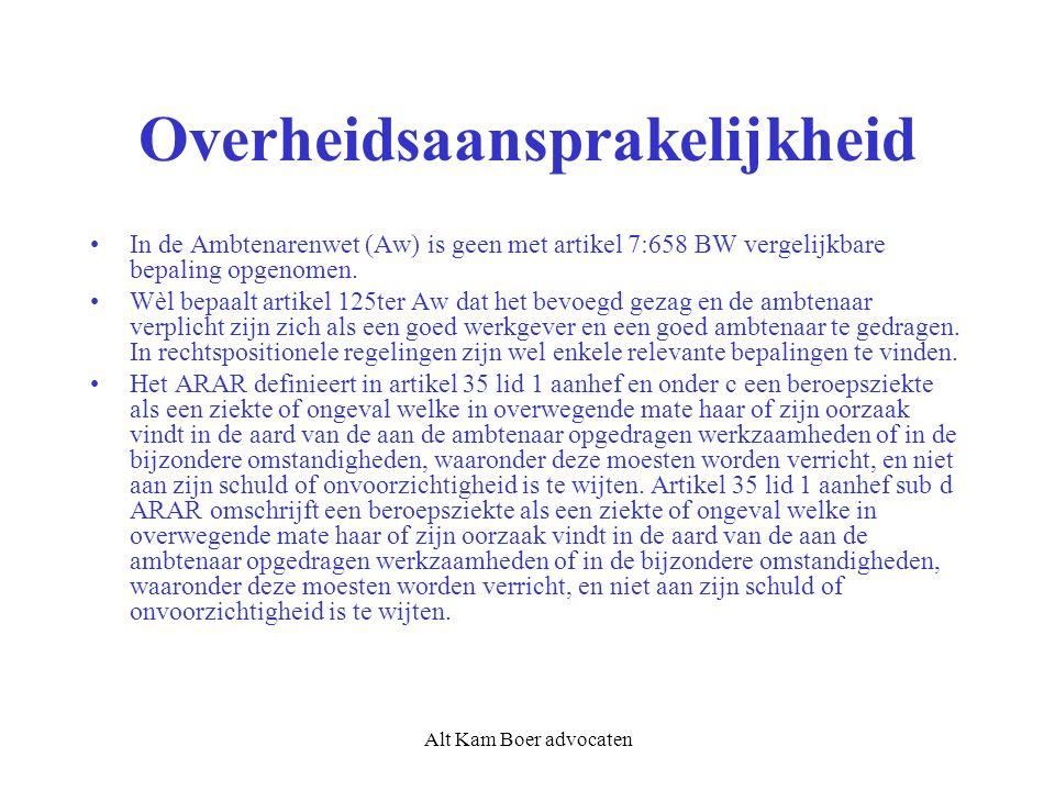Alt Kam Boer advocaten Overheidsaansprakelijkheid In de Ambtenarenwet (Aw) is geen met artikel 7:658 BW vergelijkbare bepaling opgenomen. Wèl bepaalt