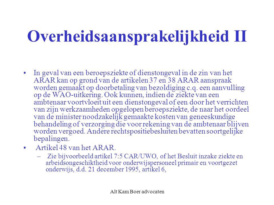 Alt Kam Boer advocaten Overheidsaansprakelijkheid II In geval van een beroepsziekte of dienstongeval in de zin van het ARAR kan op grond van de artikelen 37 en 38 ARAR aanspraak worden gemaakt op doorbetaling van bezoldiging c.q.