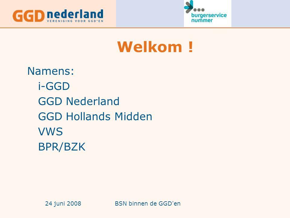24 juni 2008BSN binnen de GGD en Voorbereiding expertgroepen door werkgroep iGGD (1) Model Plan van aanpak met daarin: -Opdrachtomschrijving en planning -Uitnodiging, communicatie richting GGD'en -Bepalen bandbreedte vanuit VWS, BZK -Logistiek, wie, waar, wanneer etc.