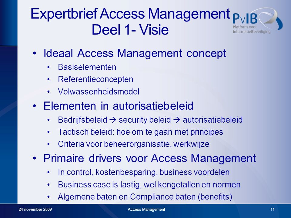 24 november 2009Access Management10 Expertbrief Access Management Context Probleemstelling Scope Aanpak