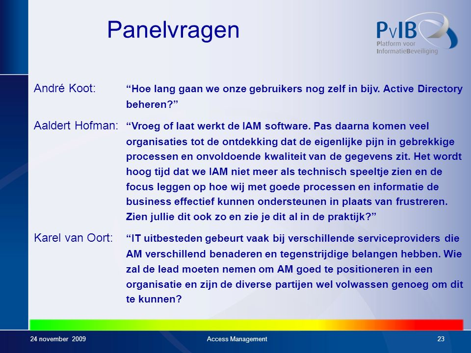 24 november 2009Access Management22 XB-1 Visie 1.Welke trend zie je in Access Management land.