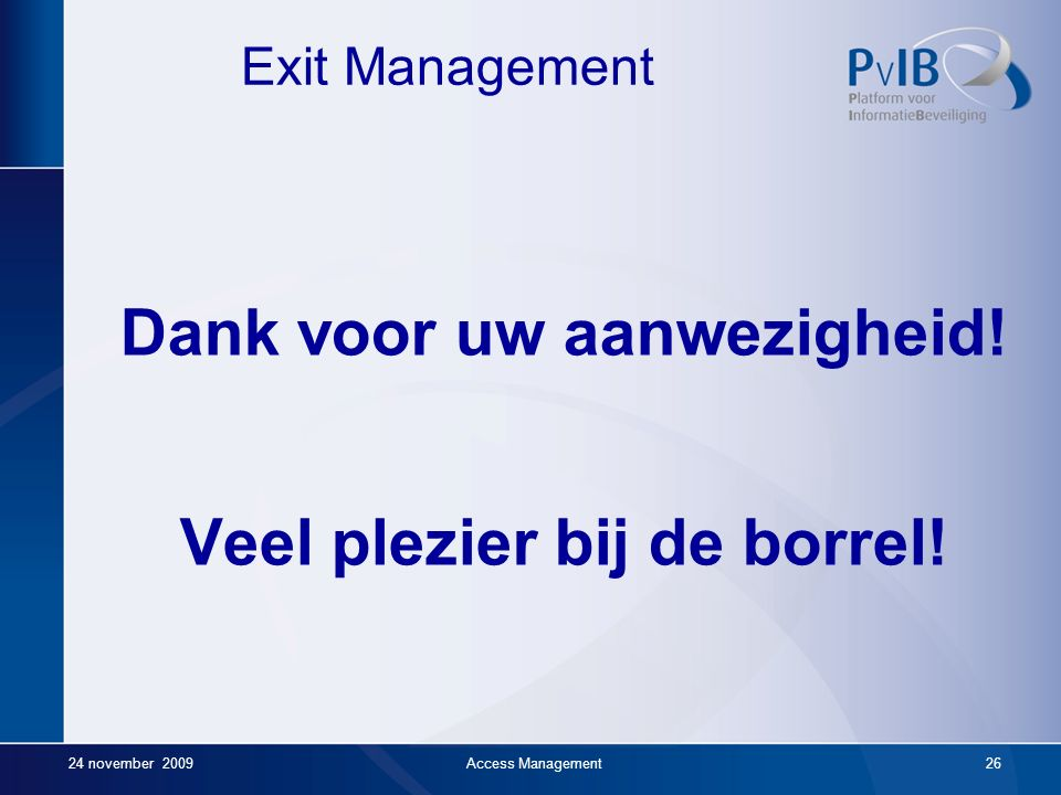Afsluiting 1 e expertbrief te downloaden op PvIB-site 2e expertbrief dit jaar gereed In 2010 expertsessie/brief 3, 4 …en….