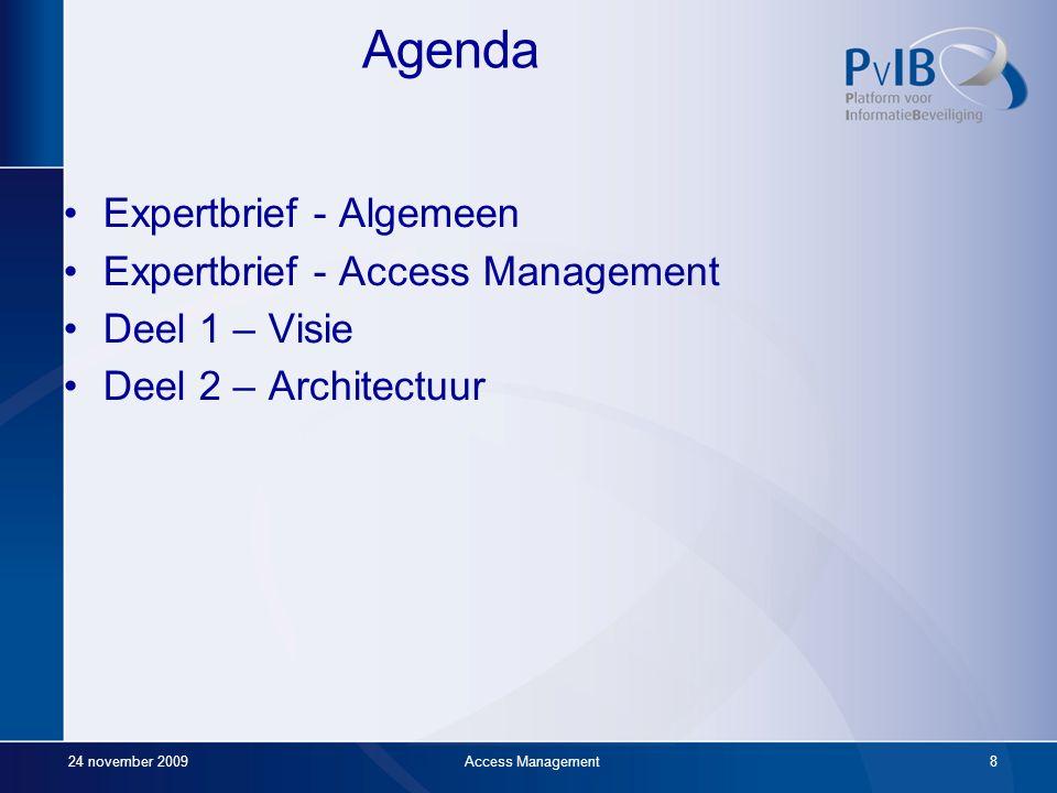 Karin van de Kerkhof 24 november 2009Access Management7 Spreker: Ervaringen werkgroep tot nu toe Achtergrond:Consultant/audittor security Werkgever:In
