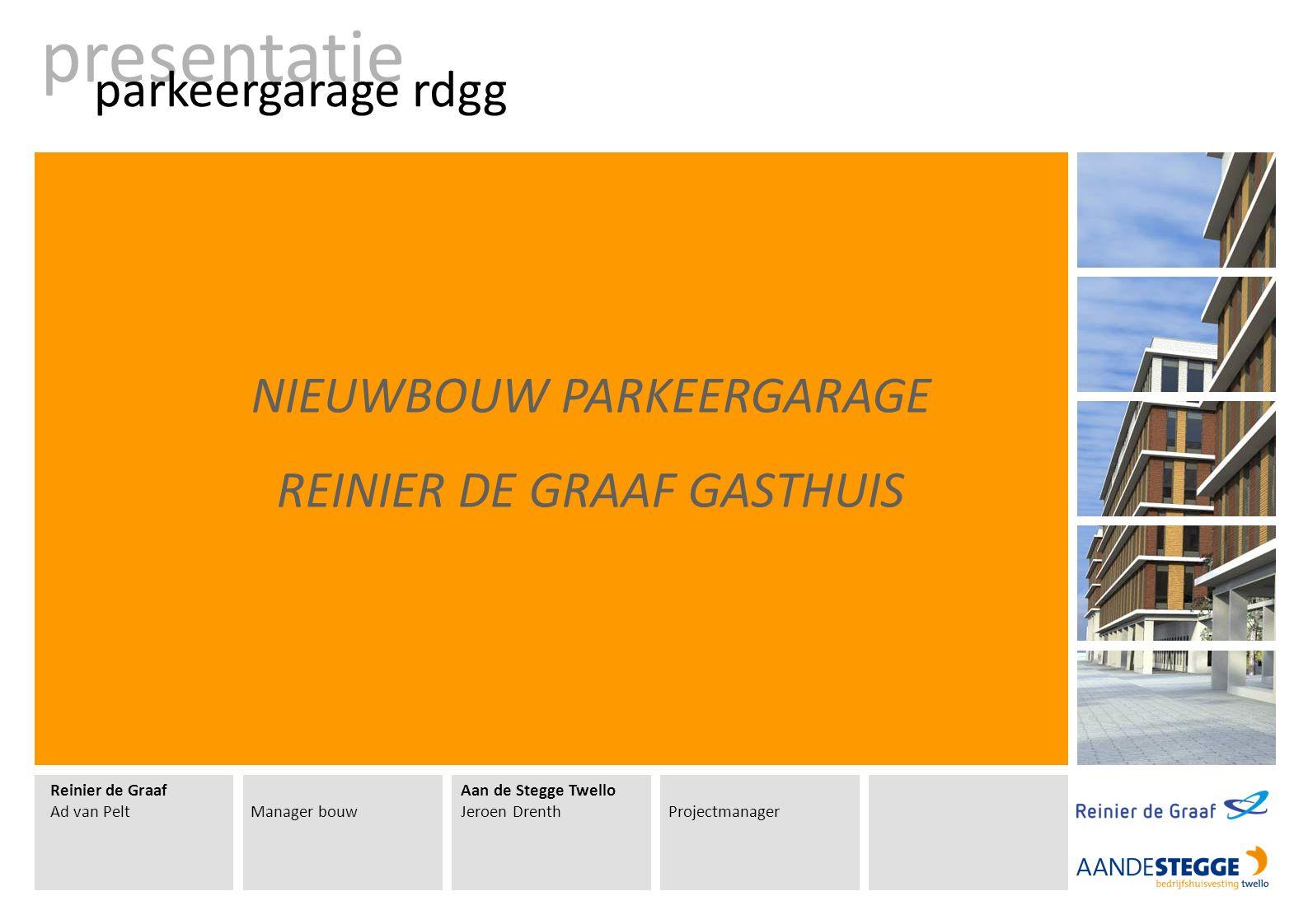 Reinier de Graaf Ad van PeltManager bouw Aan de Stegge Twello Jeroen DrenthProjectmanager presentatie parkeergarage rdgg NIEUWBOUW PARKEERGARAGE REINIER DE GRAAF GASTHUIS