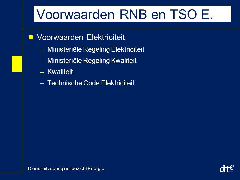 Dienst uitvoering en toezicht Energie Voorwaarden RNB en TSO E.