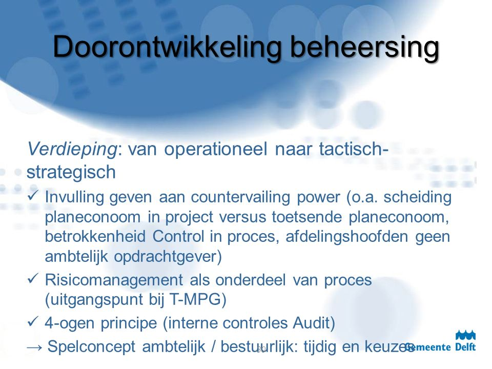 Doorontwikkeling beheersing Verdieping: van operationeel naar tactisch- strategisch Invulling geven aan countervailing power (o.a.