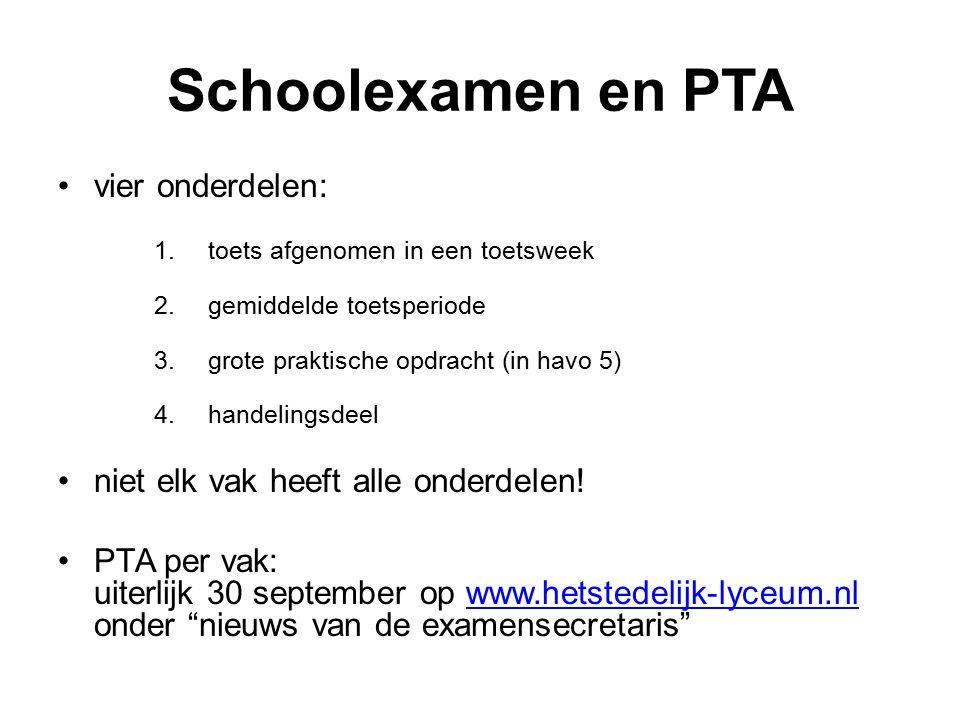 Schoolexamen en PTA vier onderdelen: 1.toets afgenomen in een toetsweek 2.gemiddelde toetsperiode 3.grote praktische opdracht (in havo 5) 4.handelingsdeel niet elk vak heeft alle onderdelen.