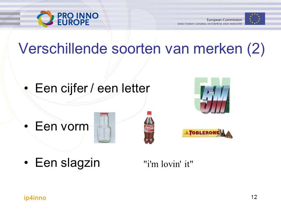 ip4inno 12 Verschillende soorten van merken (2) Een cijfer / een letter Een vorm Een slagzin i m lovin it