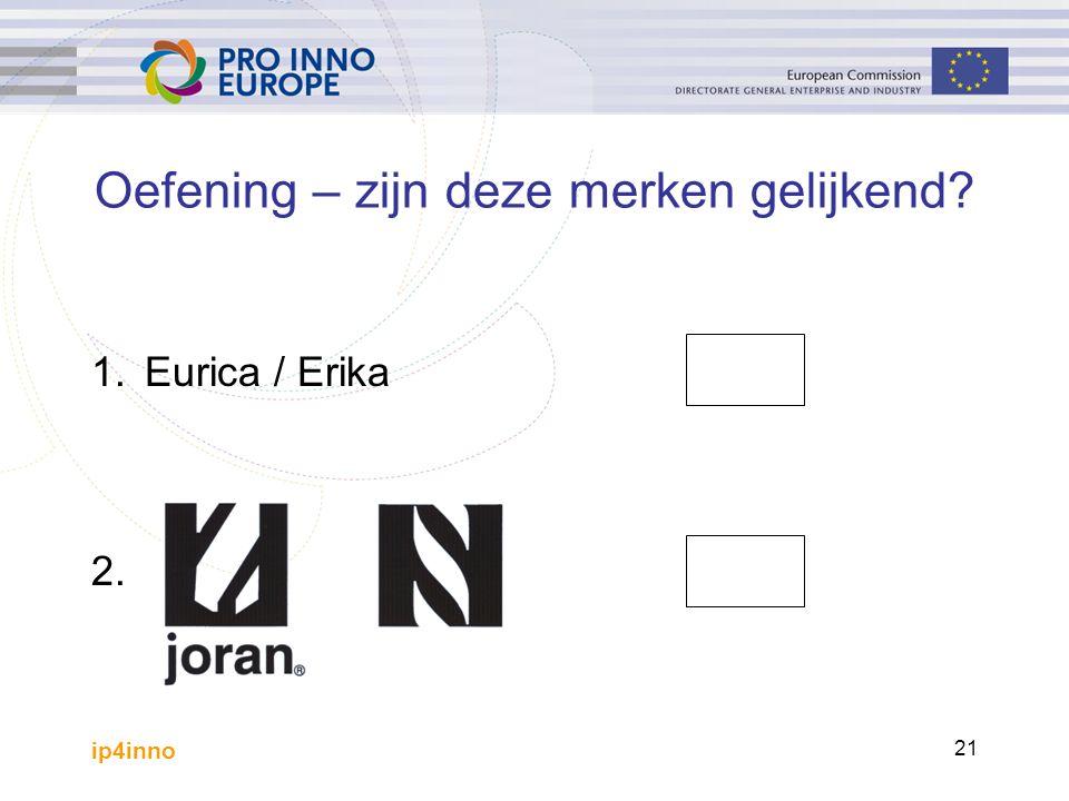 ip4inno 21 1.Eurica / Erika 2. Oefening – zijn deze merken gelijkend?