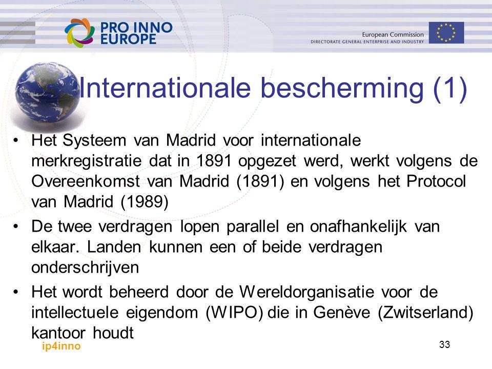 ip4inno 33 Internationale bescherming (1) Het Systeem van Madrid voor internationale merkregistratie dat in 1891 opgezet werd, werkt volgens de Overeenkomst van Madrid (1891) en volgens het Protocol van Madrid (1989) De twee verdragen lopen parallel en onafhankelijk van elkaar.
