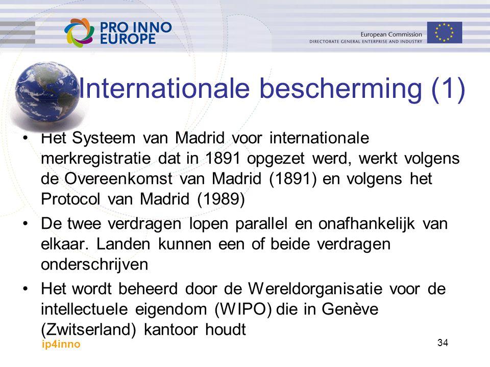 ip4inno 34 Internationale bescherming (1) Het Systeem van Madrid voor internationale merkregistratie dat in 1891 opgezet werd, werkt volgens de Overeenkomst van Madrid (1891) en volgens het Protocol van Madrid (1989) De twee verdragen lopen parallel en onafhankelijk van elkaar.