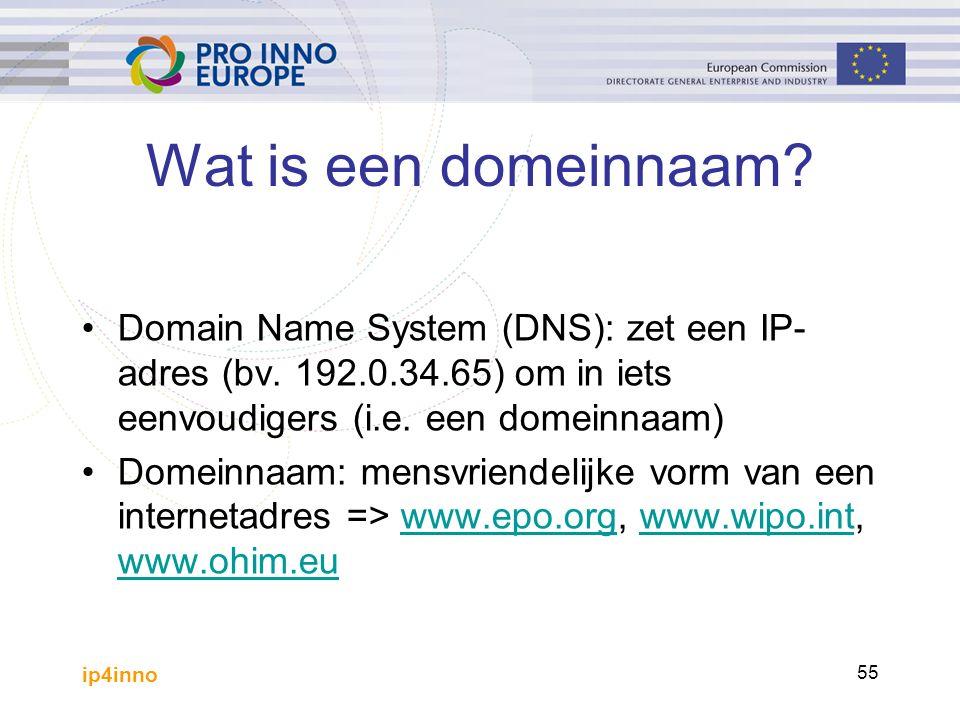 ip4inno 55 Domain Name System (DNS): zet een IP- adres (bv. 192.0.34.65) om in iets eenvoudigers (i.e. een domeinnaam) Domeinnaam: mensvriendelijke vo