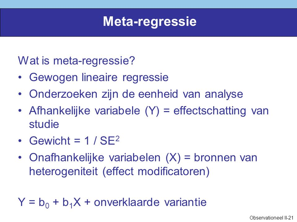 Meta-regressie Wat is meta-regressie.