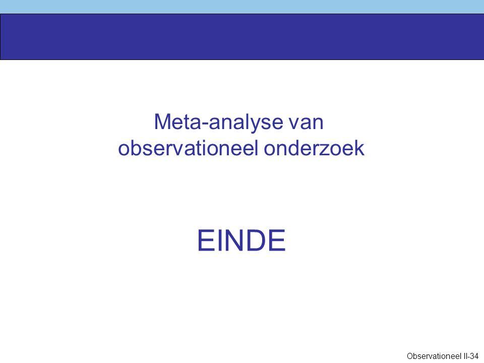 Meta-analyse van observationeel onderzoek EINDE Observationeel II-34