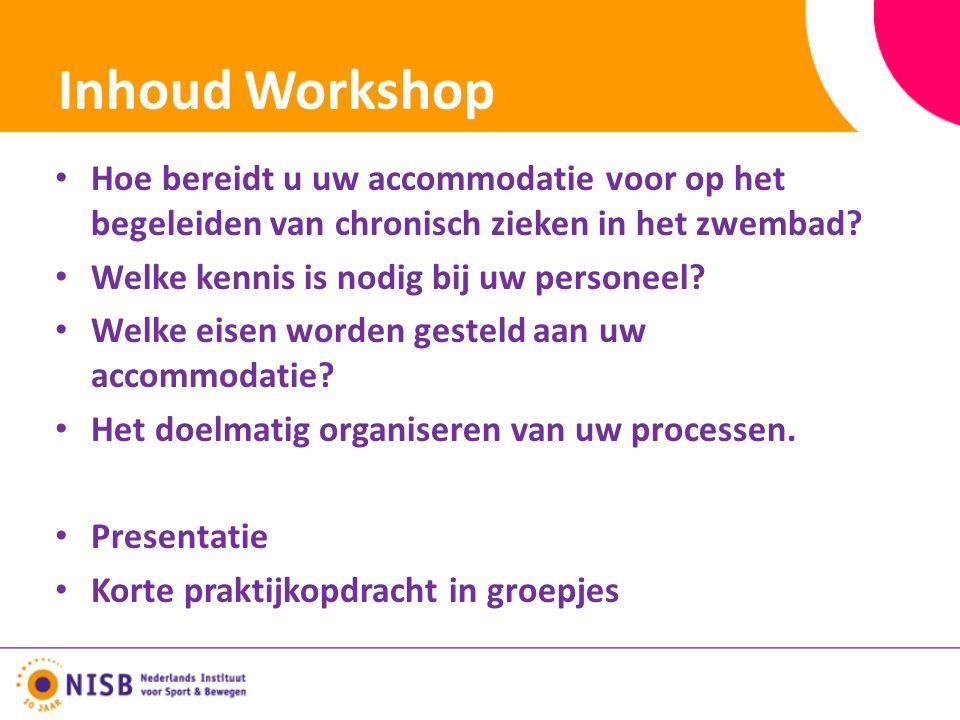 Inhoud Workshop Hoe bereidt u uw accommodatie voor op het begeleiden van chronisch zieken in het zwembad.