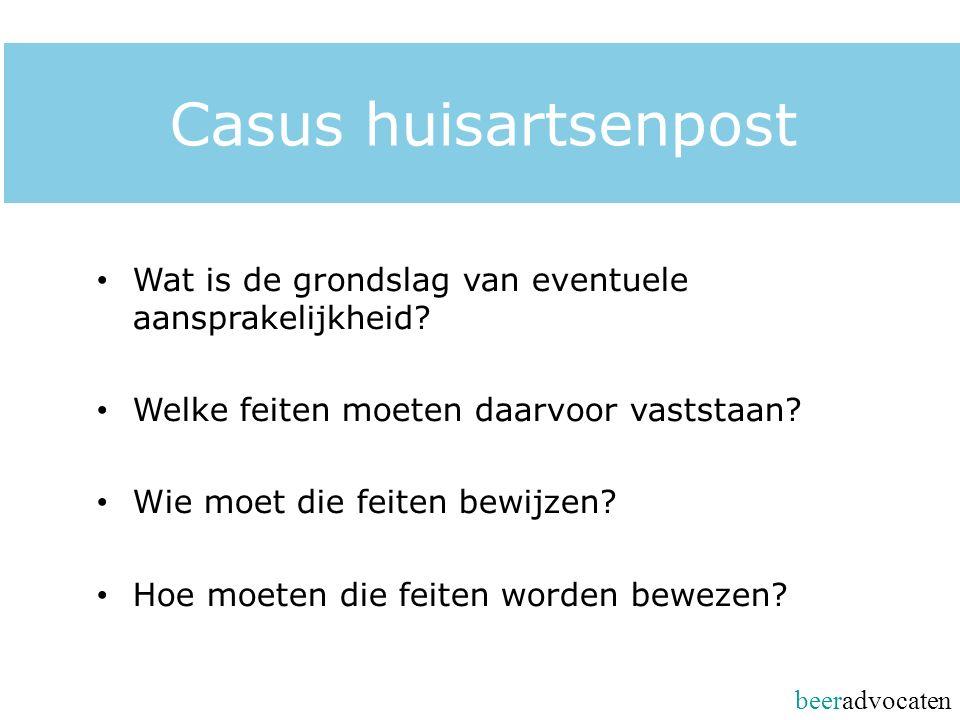 beeradvocaten Casus huisartsenpost Wat is de grondslag van eventuele aansprakelijkheid.
