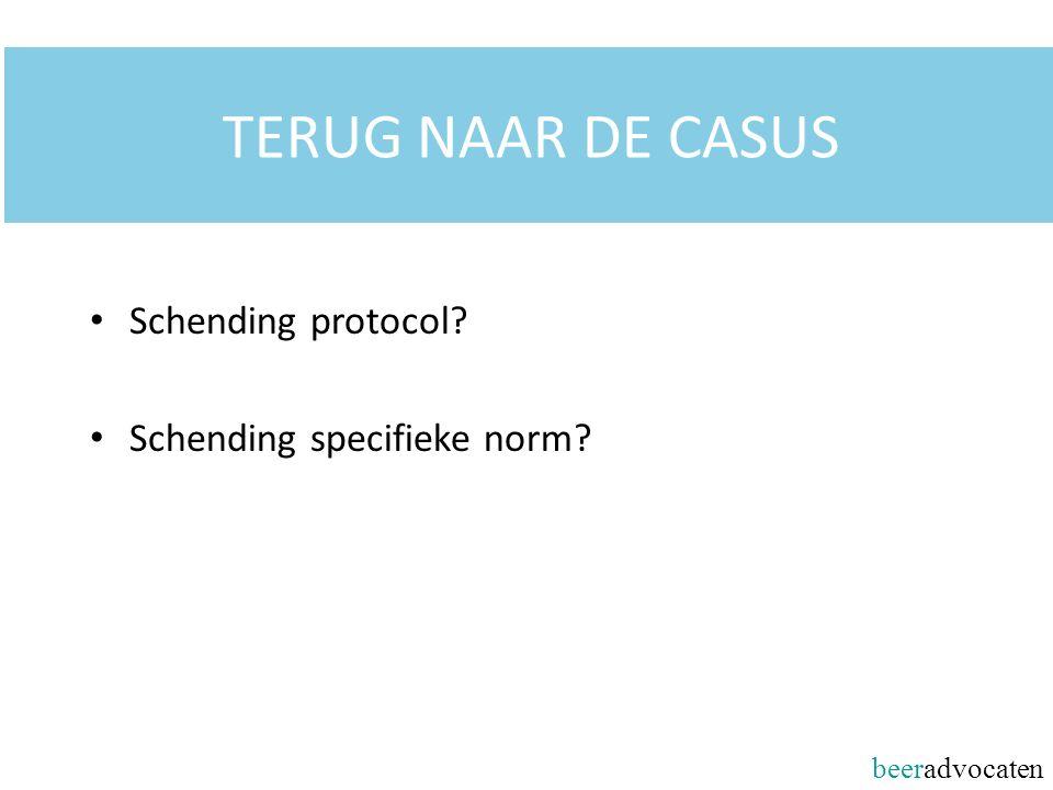 beeradvocaten TERUG NAAR DE CASUS Schending protocol? Schending specifieke norm?