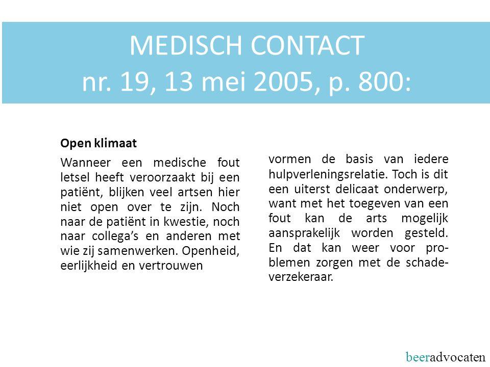 beeradvocaten HR 2 maart 2001, LJN: AB0377 (Protocol-arrest I) Van het ziekenhuis en de chirurg mag verwacht worden dat zij zich in beginsel houden aan de door henzelf opgestelde voorschriften met betrekking tot verantwoord medisch handelen.