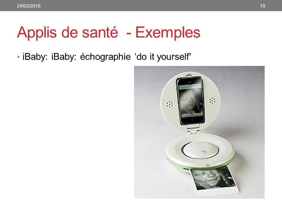 Applis de santé - Exemples 24/03/201610 iBaby: iBaby: échographie 'do it yourself