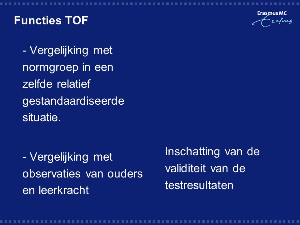 Functies TOF  - Vergelijking met normgroep in een zelfde relatief gestandaardiseerde situatie.