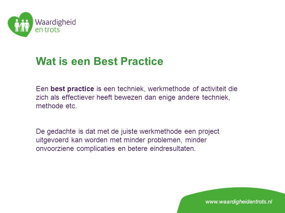 Wat is een Best Practice Een best practice is een techniek, werkmethode of activiteit die zich als effectiever heeft bewezen dan enige andere techniek, methode etc.