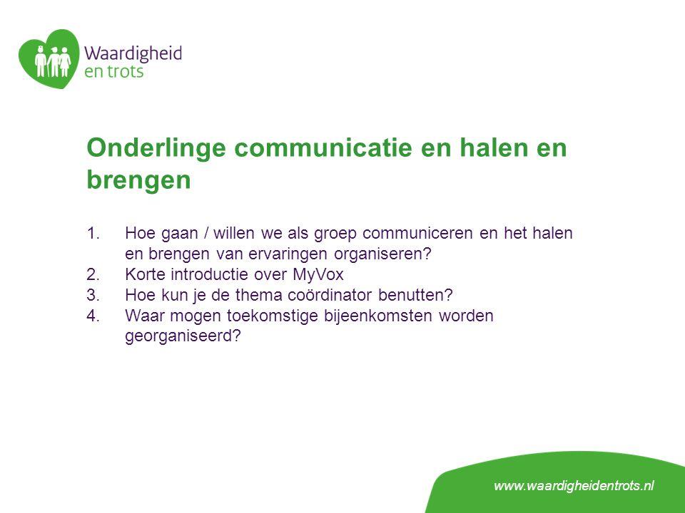 Onderlinge communicatie en halen en brengen 1.Hoe gaan / willen we als groep communiceren en het halen en brengen van ervaringen organiseren.