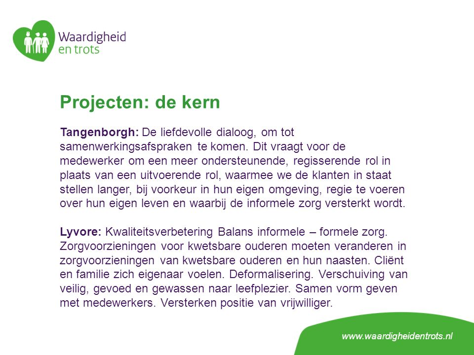 Projecten: de kern Tangenborgh: De liefdevolle dialoog, om tot samenwerkingsafspraken te komen.