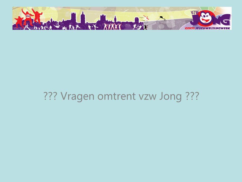 ??? Vragen omtrent vzw Jong ???