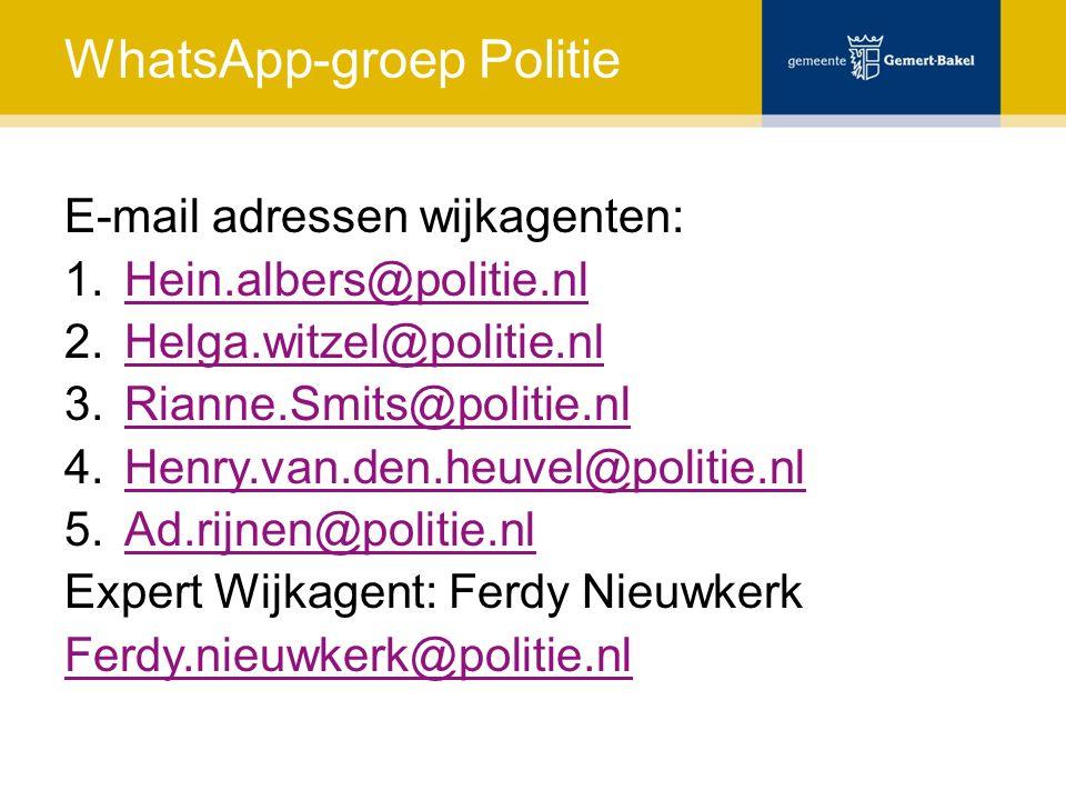 WhatsApp-groep Politie E-mail adressen wijkagenten: 1.Hein.albers@politie.nlHein.albers@politie.nl 2.Helga.witzel@politie.nlHelga.witzel@politie.nl 3.