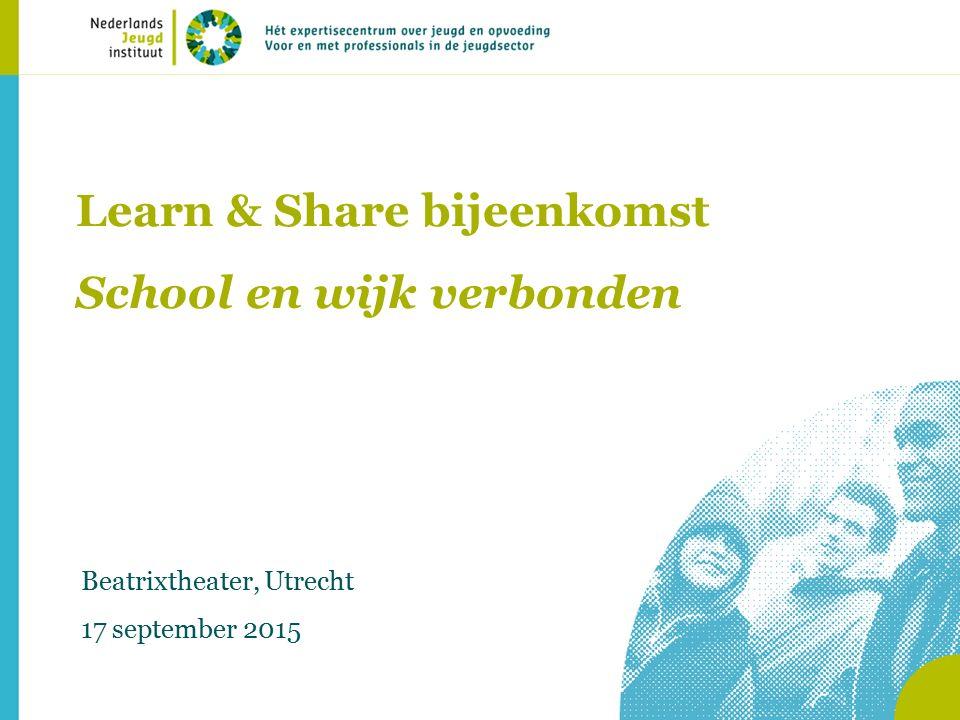 Learn & Share bijeenkomst School en wijk verbonden Beatrixtheater, Utrecht 17 september 2015