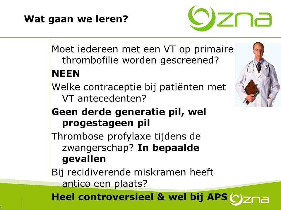 70 Wat gaan we leren? Moet iedereen met een VT op primaire thrombofilie worden gescreened? NEEN Welke contraceptie bij patiënten met VT antecedenten?