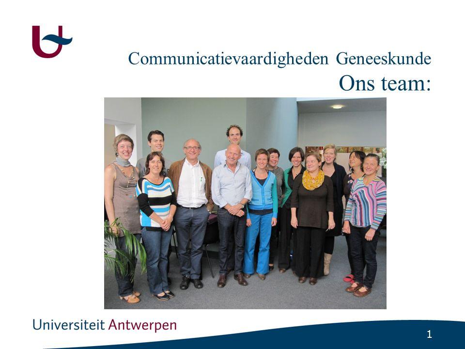 1 Communicatievaardigheden Geneeskunde Ons team: